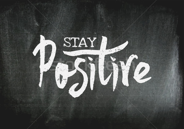 Stay Positive Hand Lettered Design Stock photo © ivaleksa