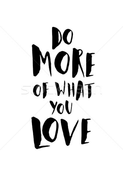 Motivációs idézet poszter feketefehér több mi Stock fotó © ivaleksa