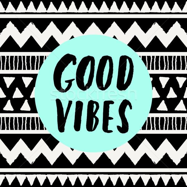 Good Vibes Only Stock photo © ivaleksa