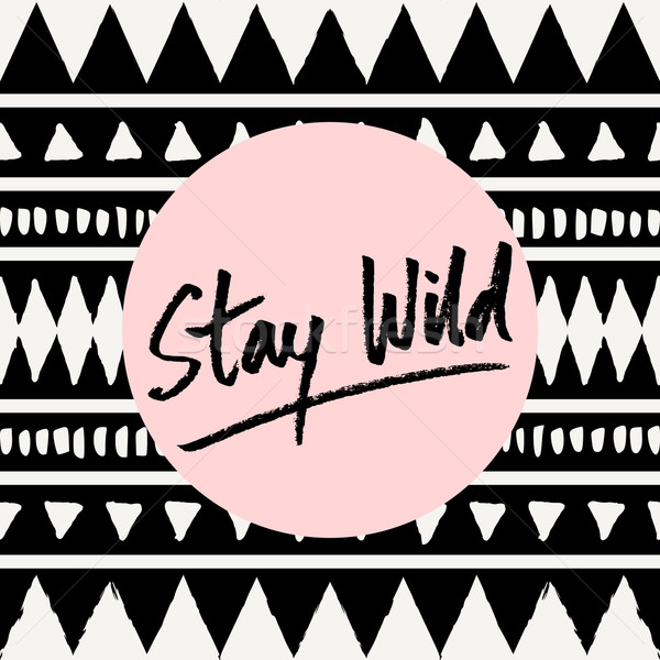 Stay Wild Stock photo © ivaleksa