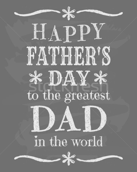 Father's Day Chalkboard Design Stock photo © ivaleksa