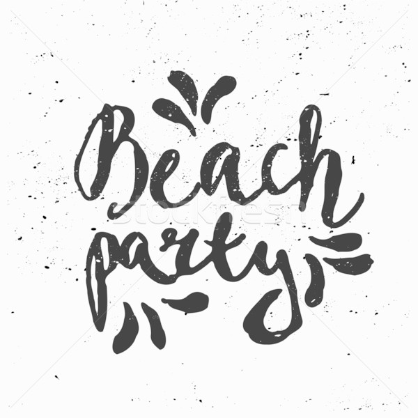 Beach Party Hand Lettered Design Stock photo © ivaleksa