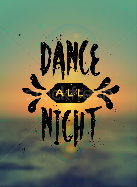 Dance All Night Hand Lettered Design Stock photo © ivaleksa