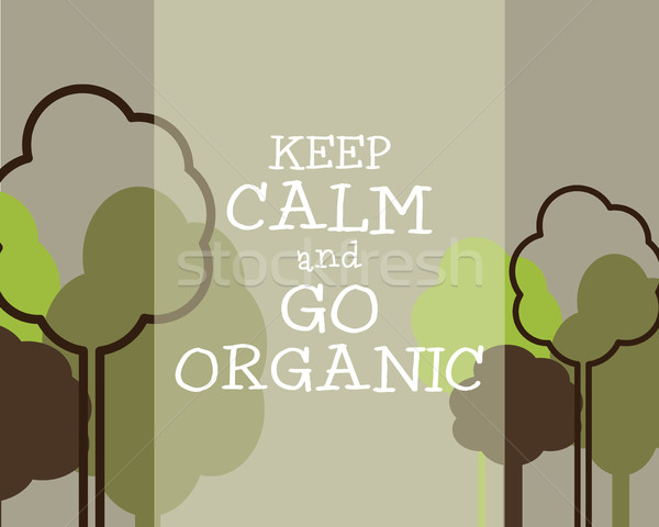 Keep Calm And Go Organic Eco Poster Concept. Vector Creative Organic Illustration On grey Background Stock photo © JeksonGraphics
