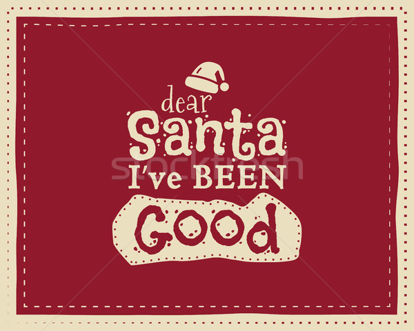 Christmas unique funny sign, quote background design for kids - message to santa. Nice bright palett Stock photo © JeksonGraphics