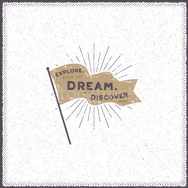 Hand drawn pennant design. Retro flag with sunbursts and typography elements - Explore. Dream. Disco Stock photo © JeksonGraphics