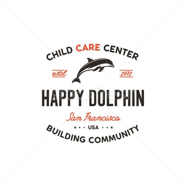 Child care center emblem. Dolphin symbol, icon and typography design badge. Happy dolphin sign. Stoc Stock photo © JeksonGraphics