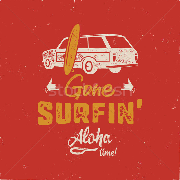 Vintage hand drawn summer T-Shirt. Gone surfing - aloha time with surf old car, van and shaka sign.  Stock photo © JeksonGraphics