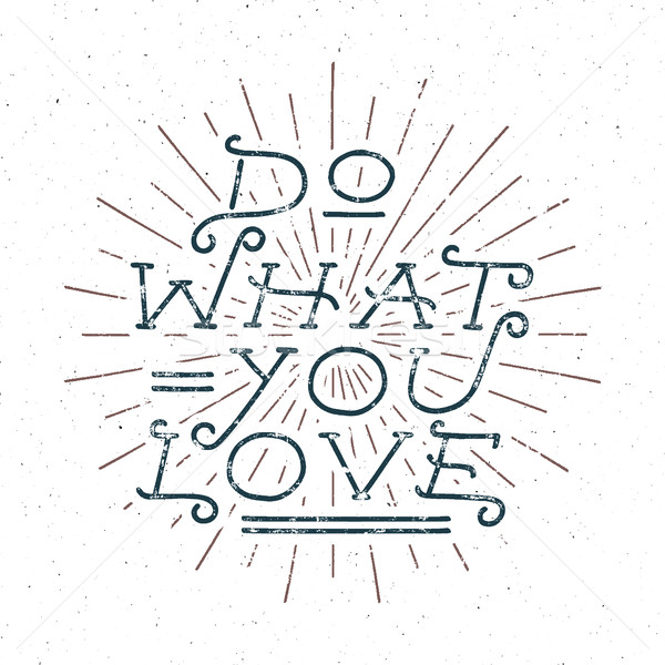 Inspirational chalk typography quote poster. Motivation Vector text - Do what you love with grunge e Stock photo © JeksonGraphics