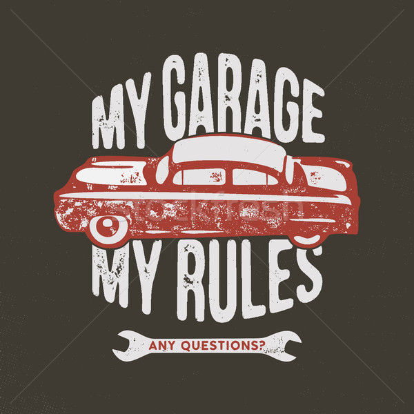 My garage my rules vintage hand drawn illustration, emblem for T-Shirt or any other apparel, identit Stock photo © JeksonGraphics
