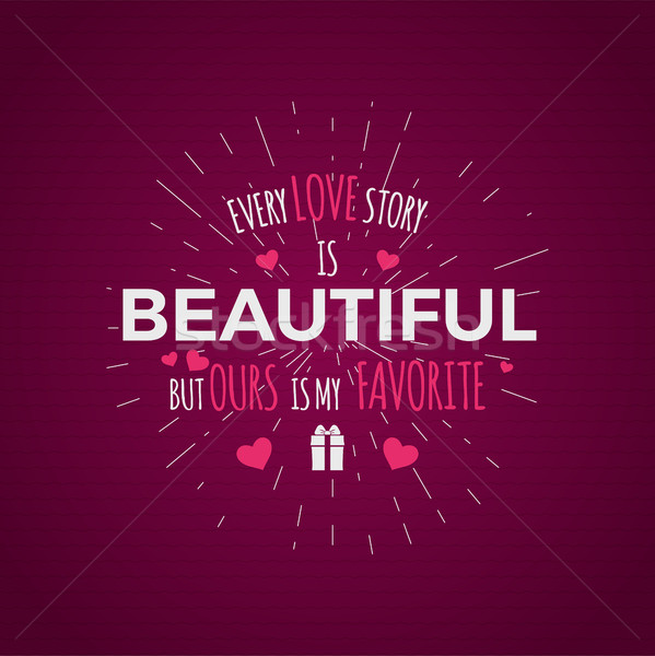 Valentine day typography. photo typography overlay, inspirational text and sun bursts. Valentine day Stock photo © JeksonGraphics