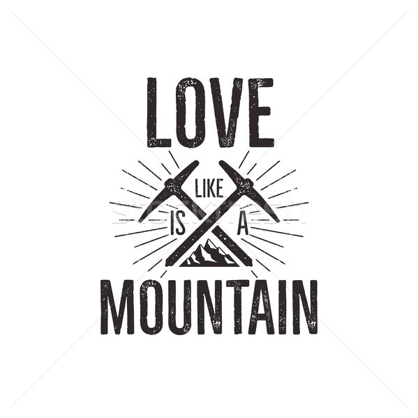 Hand drawn climbing vintage label tee shirt design. Travel badge with mountain, climb gear and quote Stock photo © JeksonGraphics