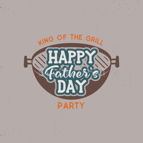 Happy Fathers day party label. Vintage design. Holiday grill and bbq party emblem isolated on white  Stock photo © JeksonGraphics