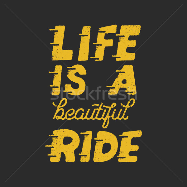 Life is a beautiful ride. Inspiring creative motivation quote. Typography monochrome poster design c Stock photo © JeksonGraphics