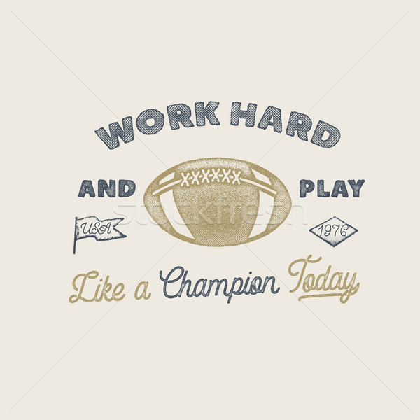 Work hard and play like a champion. American football or rugby motivation illustration with ball, pe Stock photo © JeksonGraphics