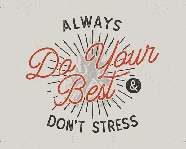 Legjobb tipográfia inspiráló poszter retró stílus jó Stock fotó © JeksonGraphics