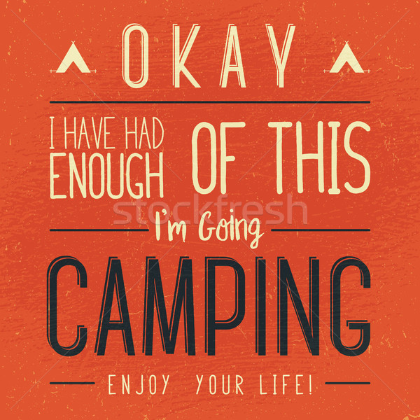 Wilderness, exploration typography quote. I'm going Camping. Artwork for wear. inspirational typogra Stock photo © JeksonGraphics