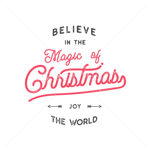 Christmas typography quote design. Believe in Christmas magic. Happy Holidays sign. Inspirational pr Stock photo © JeksonGraphics