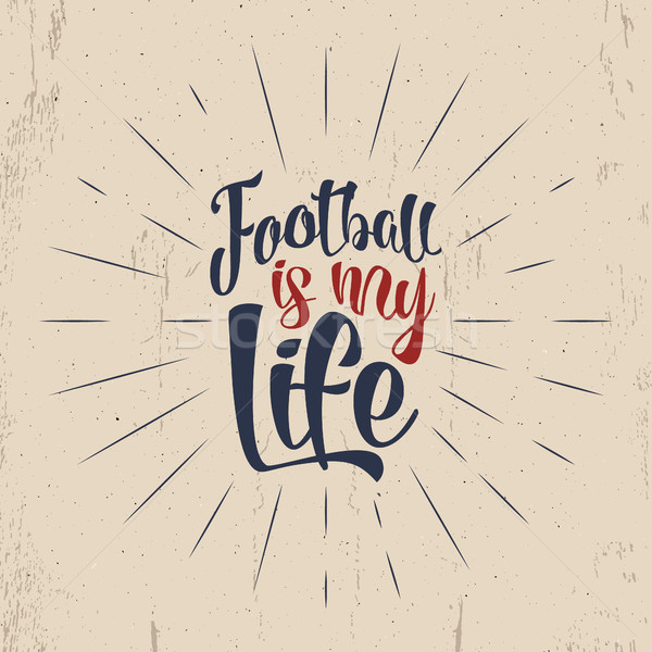 Football typography retro poster. Soccer overlay, tournament logo. Football is my life Hand letterin Stock photo © JeksonGraphics