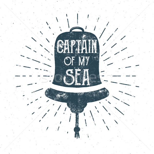 Retro ship bell tee design. Vintage sea label. Nautical emblem with inspiration quote typography. Ca Stock photo © JeksonGraphics