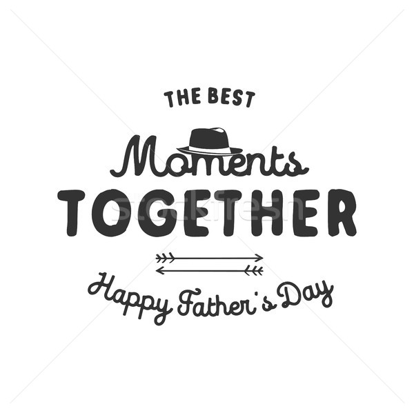 Fathers day typography label. Holiday symbols - hat, anchor and sign - The Best Moments Together. St Stock photo © JeksonGraphics