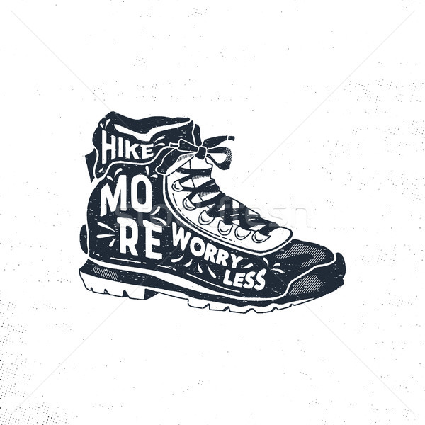 Stock photo: Vintage hand drawn hiking boots. Footwear t shirt design. Wanderlust thematic tee graphics. Typograp