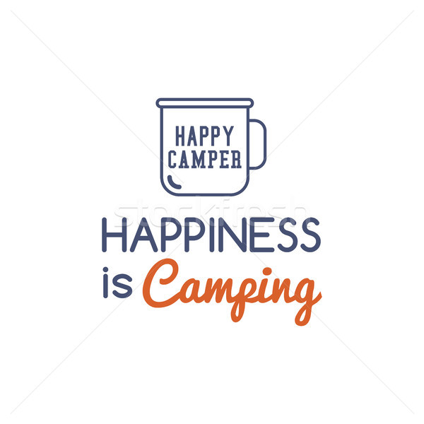 Camping typography concept with hiking symbol - travel mug and text - happiness is Camping. Use as l Stock photo © JeksonGraphics