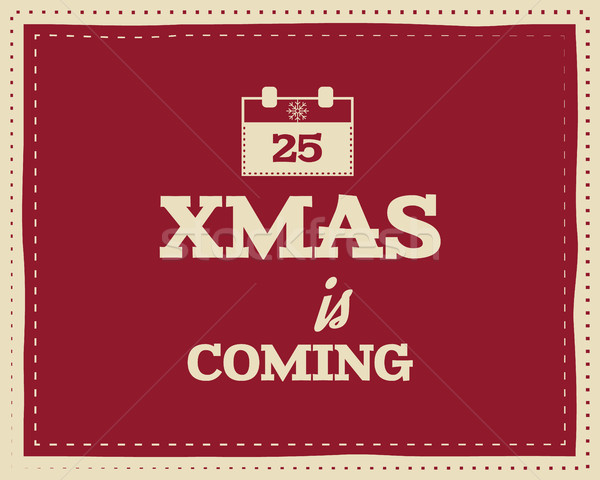 Christmas unique funny sign, quote background design for kids - xmas is coming. Retro palette. Red a Stock photo © JeksonGraphics