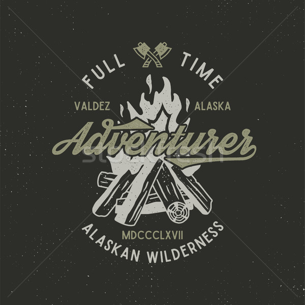 Full time adventurer vintage label with textured bonfire, axe and type elements. Alaska wilderness r Stock photo © JeksonGraphics