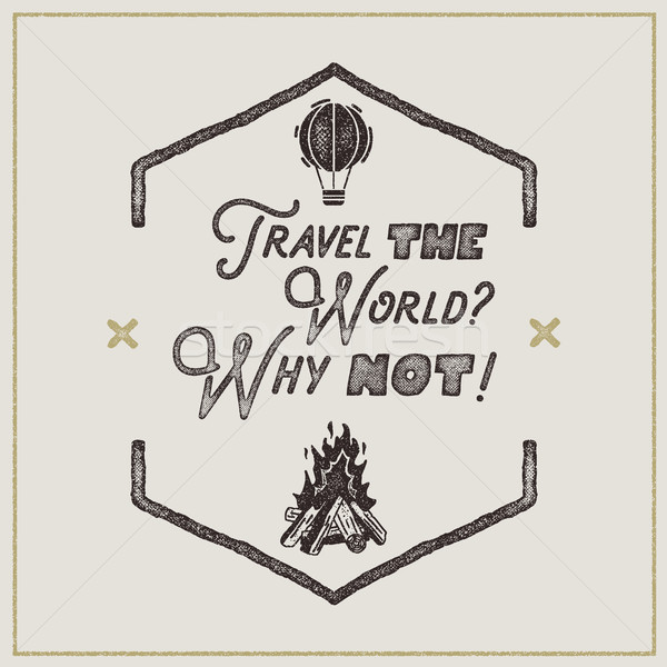 Wanderlust retro poster. Sign - Travel the World Why not Vintage typography label in retro rough sty Stock photo © JeksonGraphics