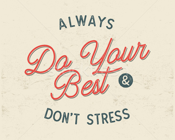 Do your best typography concept. Inspirational poster in retro style. Good for t shirts and other te Stock photo © JeksonGraphics
