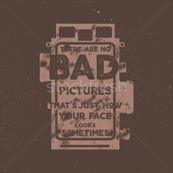Typography poster with old style camera and quote - There are no bad picures that's just how your fa Stock photo © JeksonGraphics