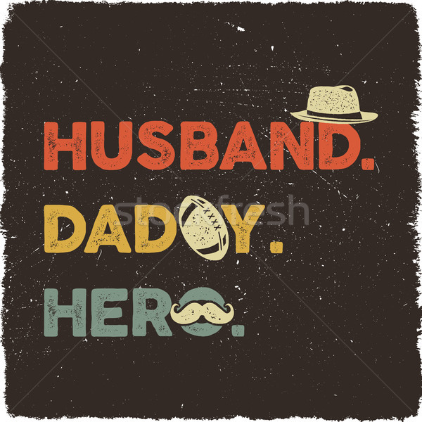 Husband Daddy Hero T-shirt retro colors design. Happy Fathers Day emblem for tees and mugs. Vintage  Stock photo © JeksonGraphics