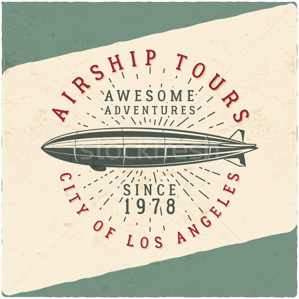 Vintage airship tee design. Retro Dirigible poster. Airplane Label . Old tshirt template. Typography Stock photo © JeksonGraphics