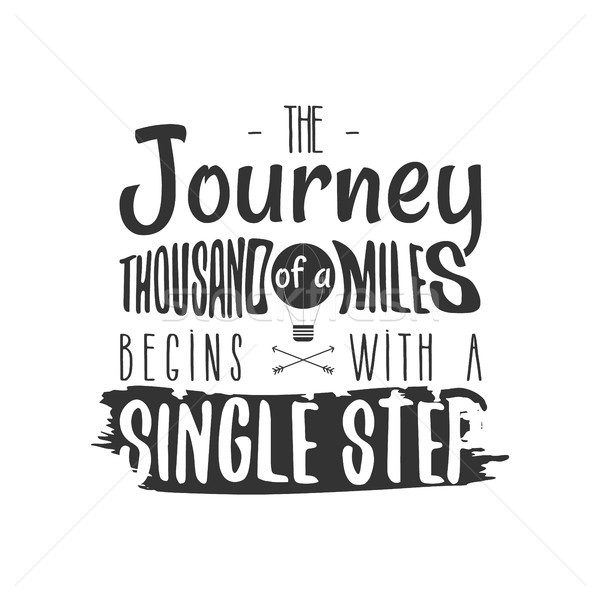 Stock photo: Vintage adventure Hand drawn label design. The of a Thousand Miles Begins with a Single Step sign an