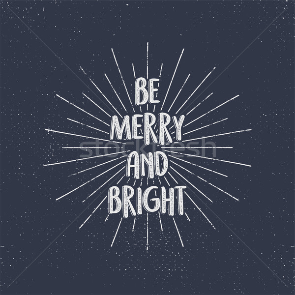 Be Merry and Bright holiday lettering, christmas wish, saying and vintage label. Season's greetings  Stock photo © JeksonGraphics