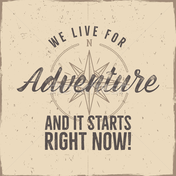 Retro style adventure label design. Live for adventure typography and wind rose symbol. Isolated on  Stock photo © JeksonGraphics