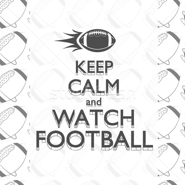 American football keep calm quote background with rocket ball and text. Retro monochrome style, fram Stock photo © JeksonGraphics