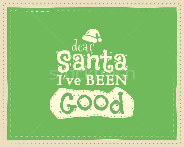 Christmas unique funny sign, quote background design for kids - santa i've been good. Nice bright pa Stock photo © JeksonGraphics