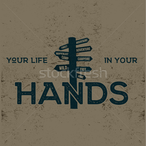 Hand drawn label with signpost and inspirational sign - your life in  hands. Illustration of , typog Stock photo © JeksonGraphics