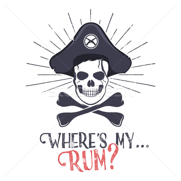 Grunge and textured vintage label, retro tee design or badge with pirate skull, sun bursts and Where Stock photo © JeksonGraphics