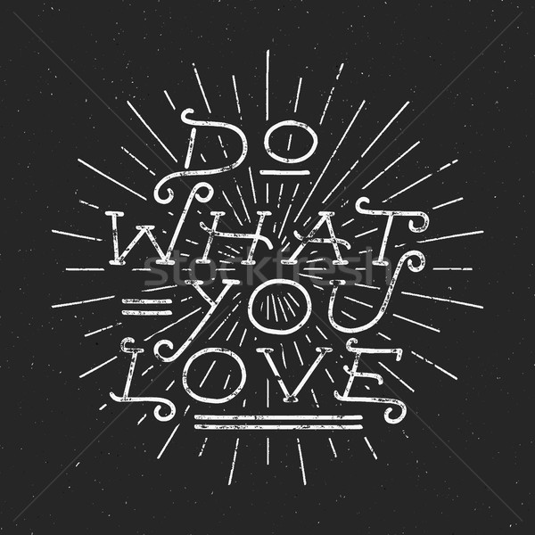 Inspirational chalk typography quote poster. Motivation text - Do what you love with grunge effects. Stock photo © JeksonGraphics