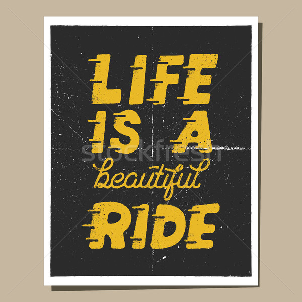 Life is a beautiful ride. Inspiring creative motivation quote brochure. Typography monochrome poster Stock photo © JeksonGraphics