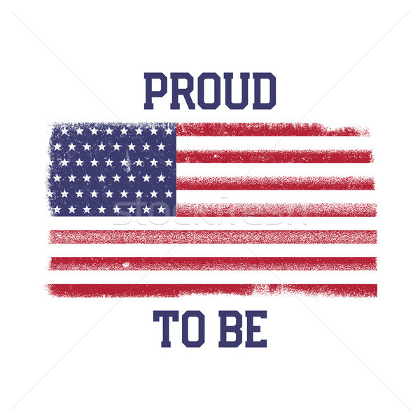 USA American National Flag in disstressed style. Vintage design with words - Proud to Be. Perfect fo Stock photo © JeksonGraphics