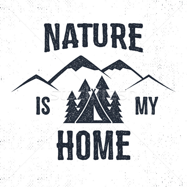 Hand drawn mountain advventure label. Nature is my home illustration. Typography design with trees,  Stock photo © JeksonGraphics