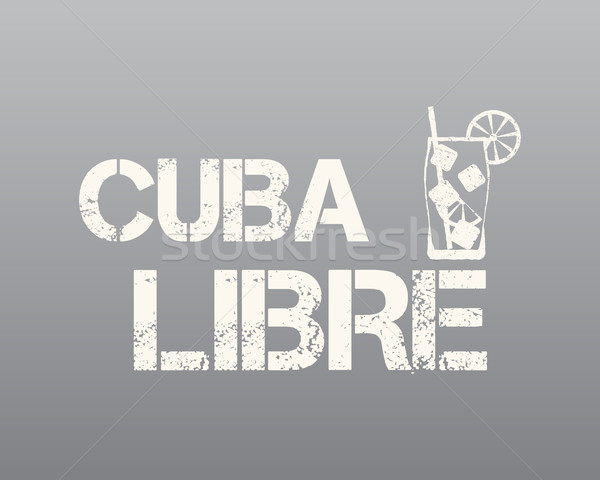 Stock photo: Cuba Libre sign with silhouette cocktail. Retro design. Isolated on grey background. Vector