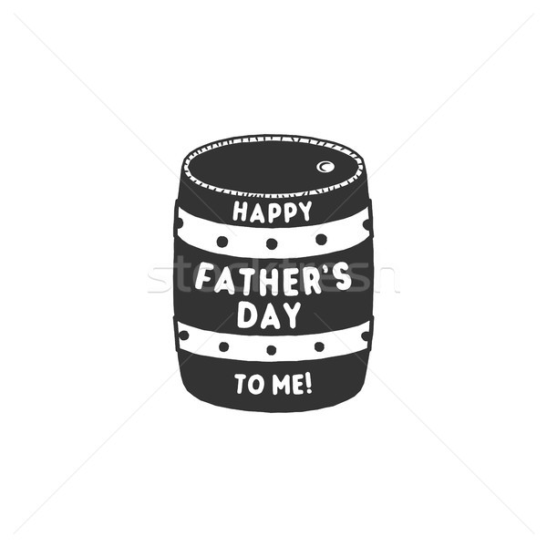 Fathers day funny label. Beer barrel with typography elements - Happy Father's day to me. Stock vect Stock photo © JeksonGraphics