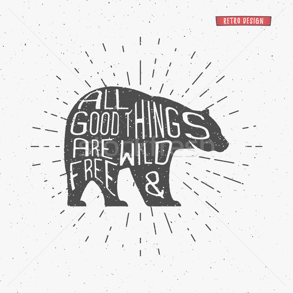 Vintage bear with hand drawn lettering slogan. Retro monochrome animal design with inspirational typ Stock photo © JeksonGraphics