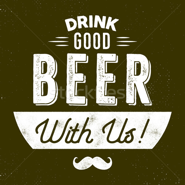 Vintage style beer badge. Ink stamp design. Drink good beer with us sign. Movember symbol - moustach Stock photo © JeksonGraphics