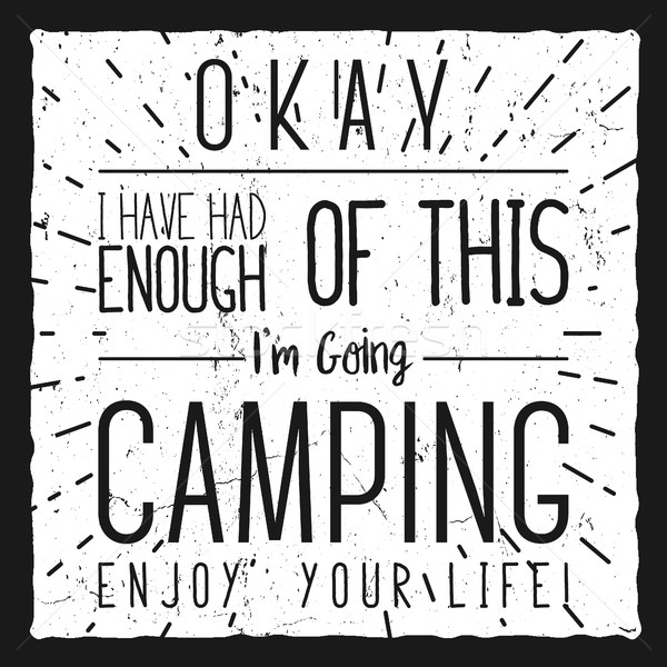 Wilderness, exploration typogrraphy quote. I'm going Camping. Artwork for wear. vector inspirational Stock photo © JeksonGraphics